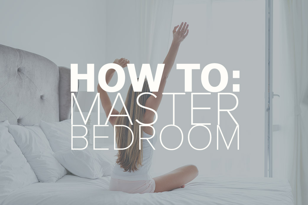 How to style your master bedroom